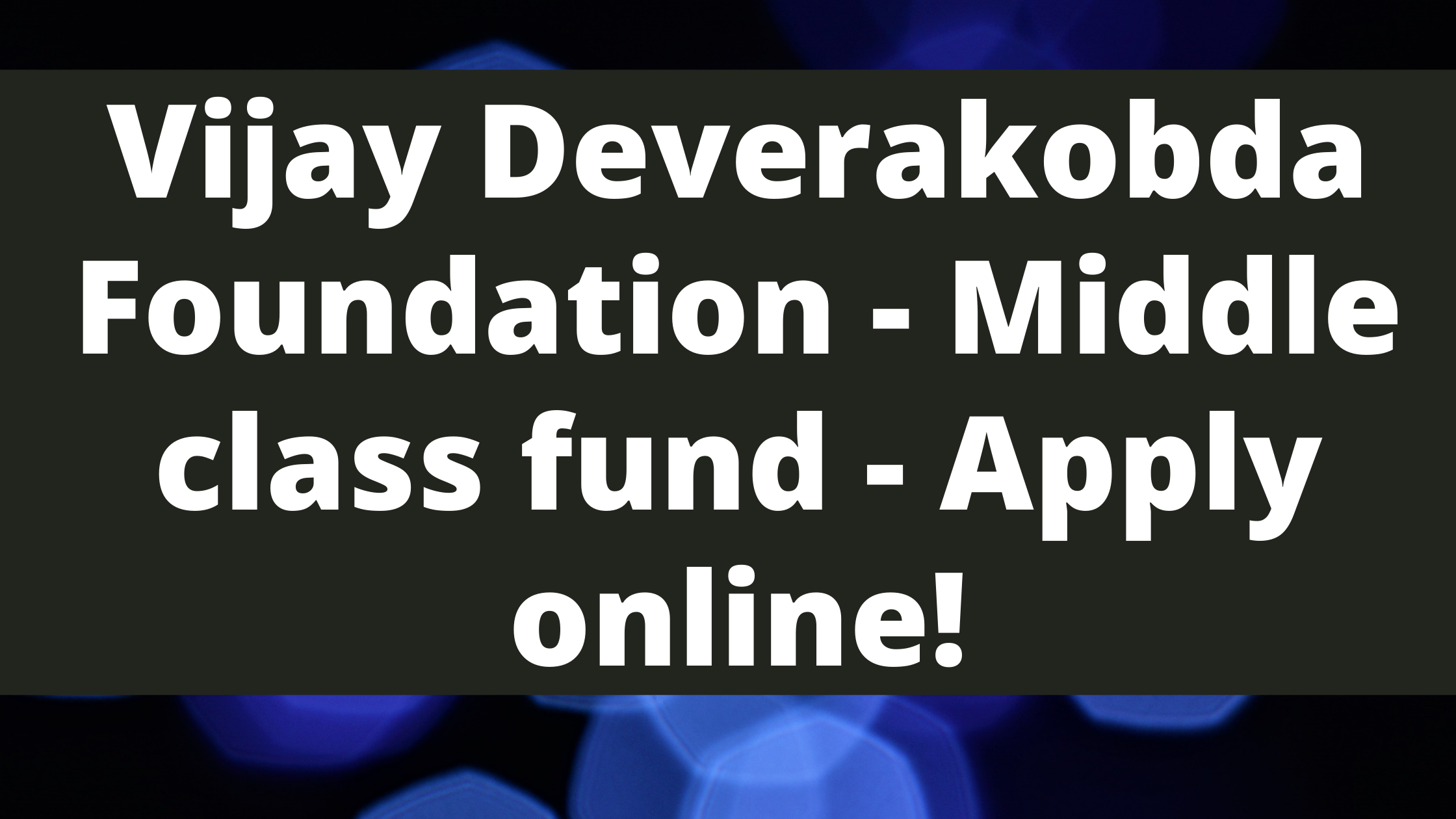 Vijay Deverakobda Foundation