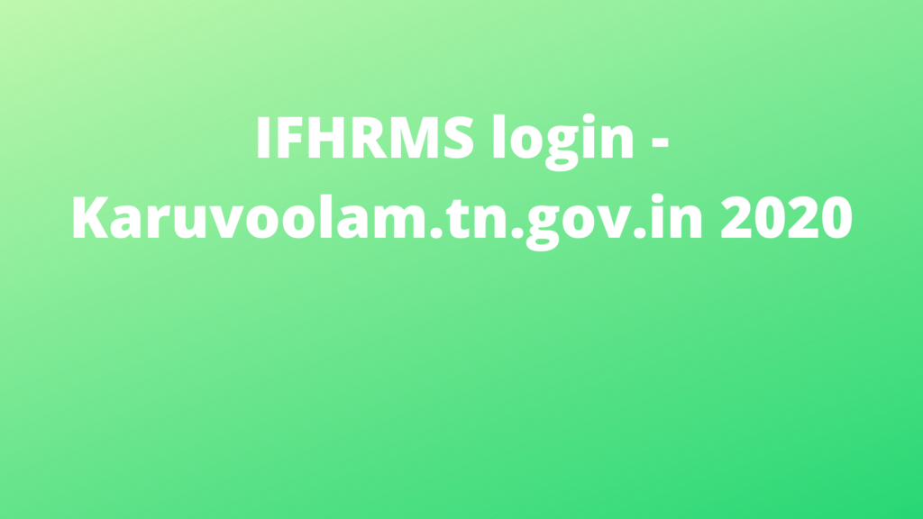 IFHRMS login - Karuvoolam.tn.gov.in 2020